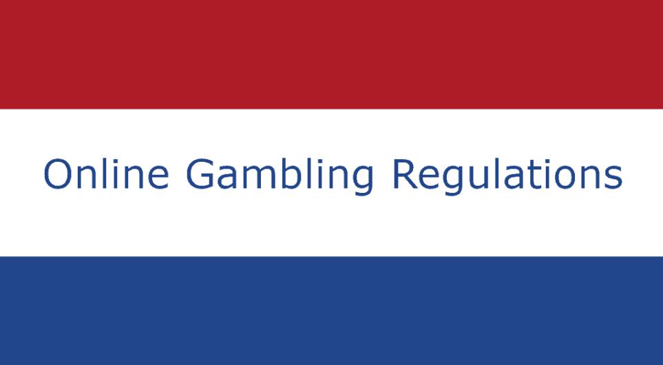 New online gambling regulations in the Netherlands.