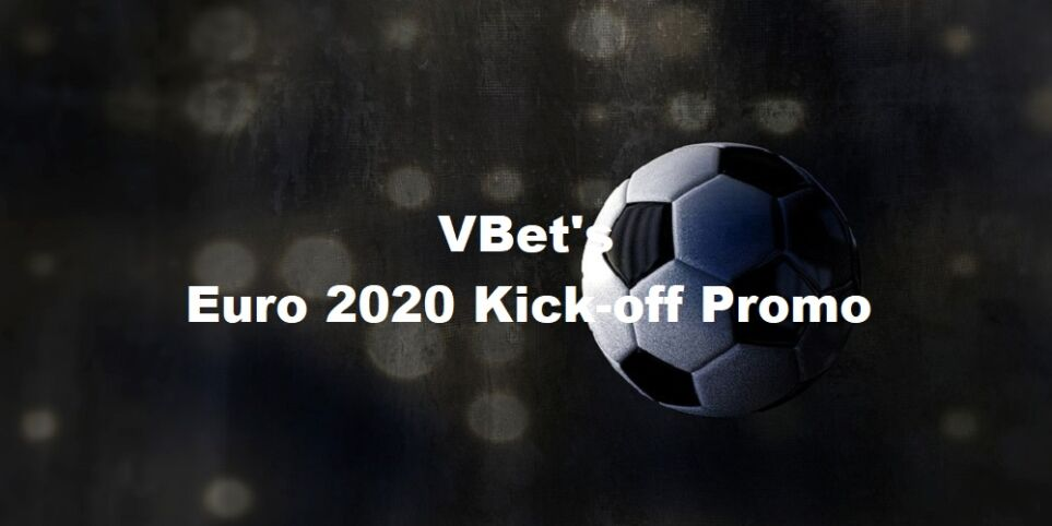 Euro 2020 Kick-off Promo at Vbet Sportsbook