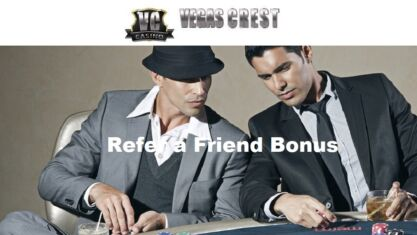 Vegas Crest Casino Refer a Friend Bonus